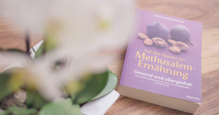 """""""Auf den Spuren der Methusalemernährung"""" – Eines meiner Lieblingsbücher"""