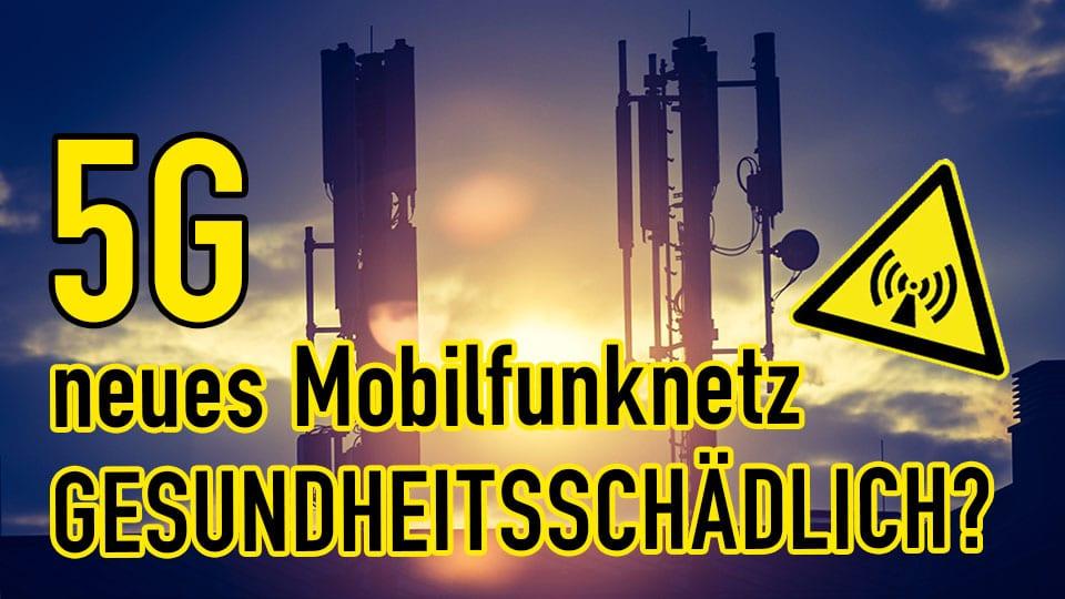 Das neue 5G Mobilfunknetz – Gesundheitsschädigende Wirkung erwiesen?