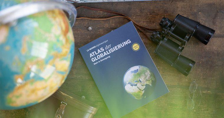 »Welt in Bewegung« – Der neue Atlas der Globalisierung