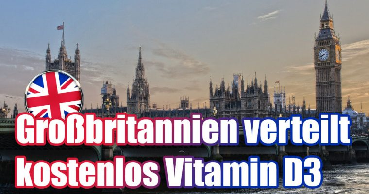 Regierung in Großbritannien will kostenlos Vitamin D3 an Risikogruppen und Alte verteilen