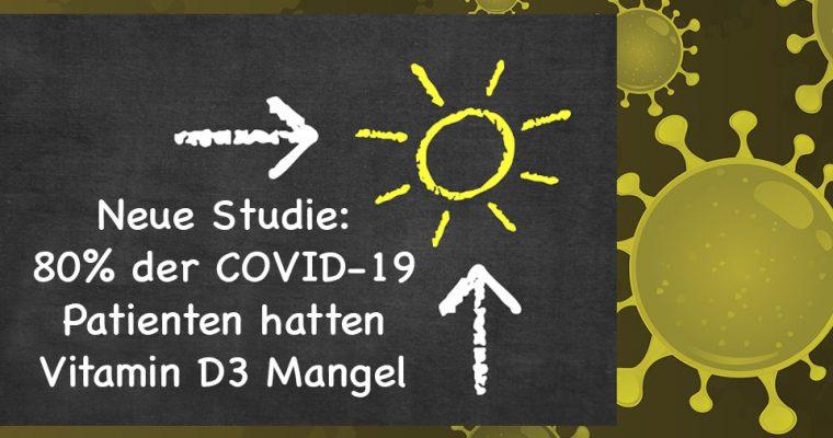 Neue Studie zeigt: 80% der COVID-19 Patienten hatten einen Vitamin D3 Mangel