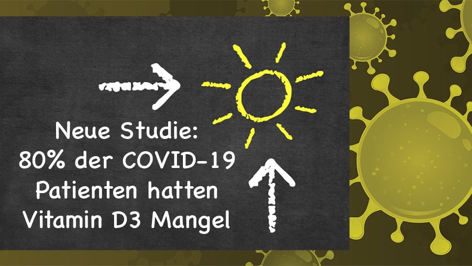Neue Studie: 80 aller Covid 19 Patienten hatten einen Vitamin D3 Mangel