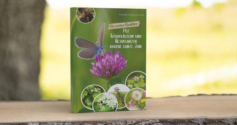 """Unser neues Buch: """"Mit Wildkräutern und Heilpflanzen durchs ganze Jahr"""""""